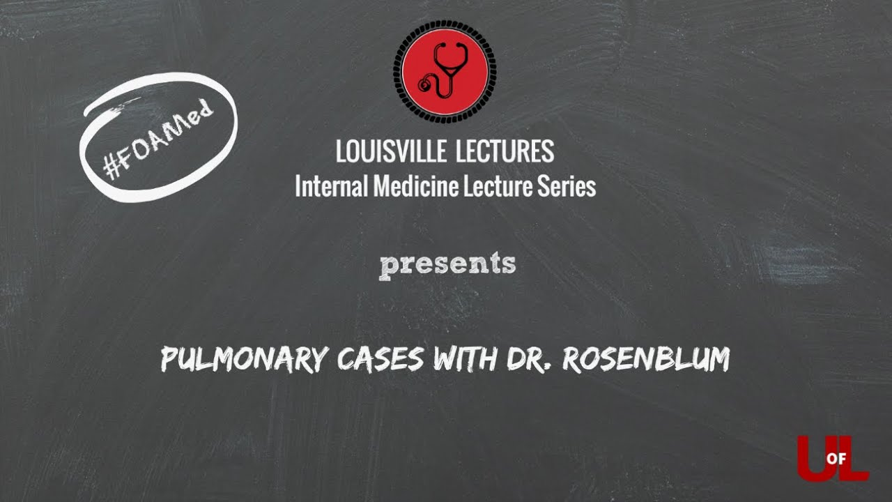Pulmonary Cases with Dr. Rosenblum