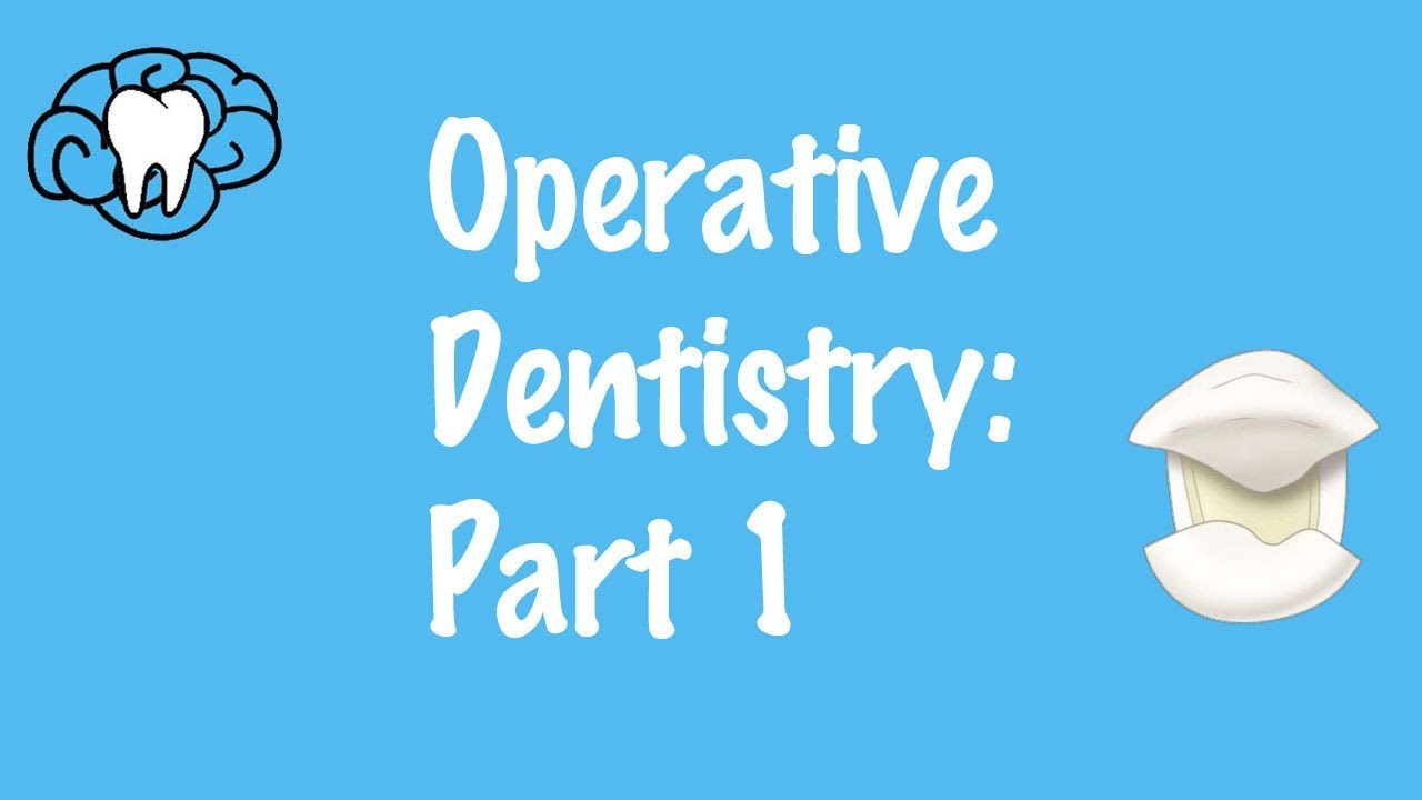 Operative Dentistry Part 1