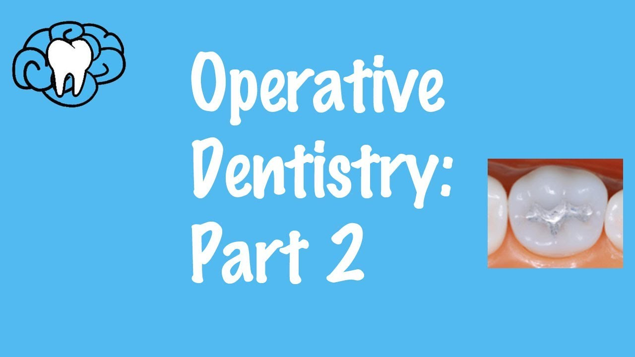 Operative Dentistry Part 2