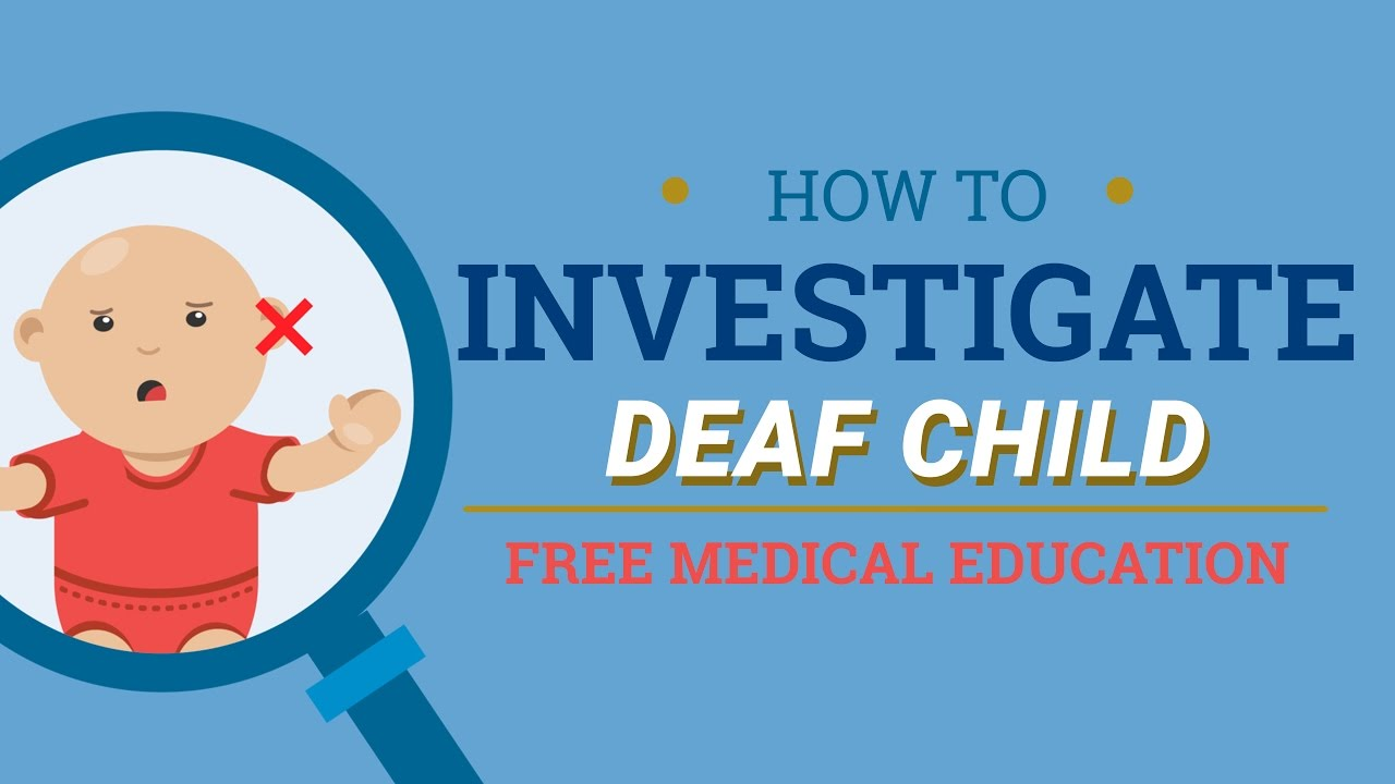How to Investigate Deaf Child?