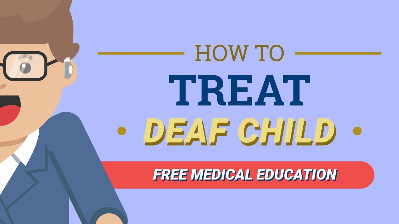 How to Treat Deaf Child?