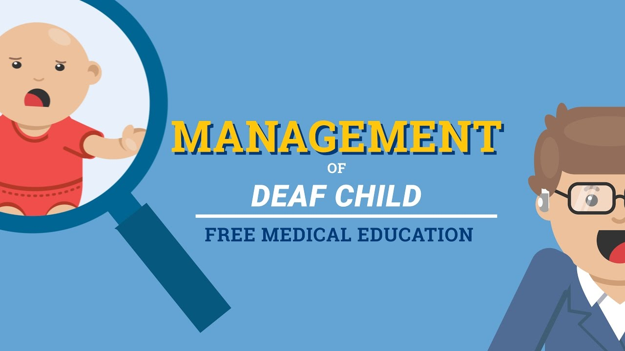 What is the Management of Deaf Child?