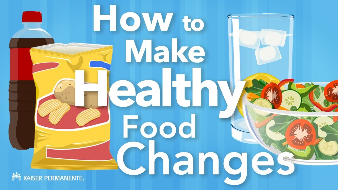 How to Make Healthy Food Changes