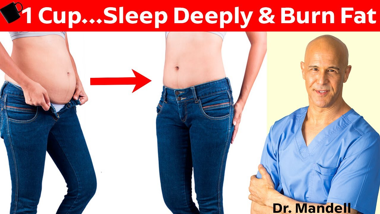 1 Cup Before Bed...Burn Belly Fat, Sleep Deeply & Awaken Refreshed - Dr Alan Mandell, DC